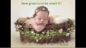 How great is to be small !!!