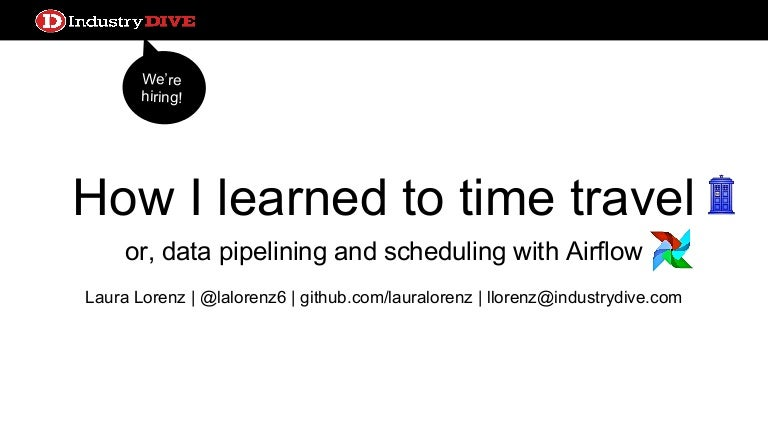 How I learned to time travel, or, data pipelining and scheduling with…