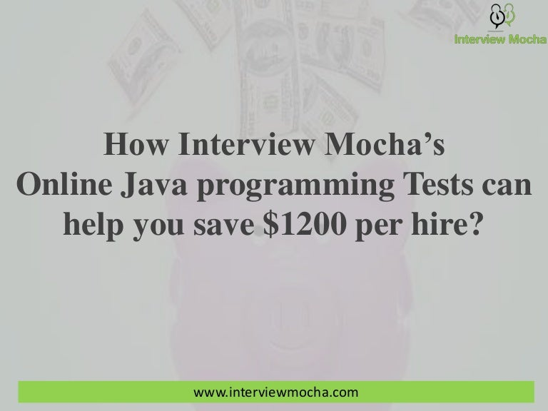 how interview mocha s online java programming tests can help you save