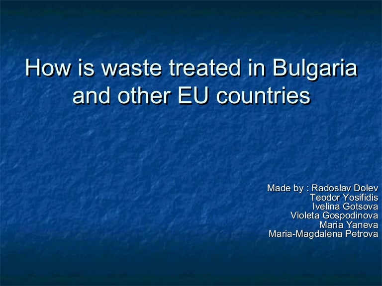 How Is Waste Treated In Bulgaria And Other