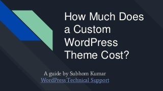 How Much Does a Custom WordPress Theme Cost?