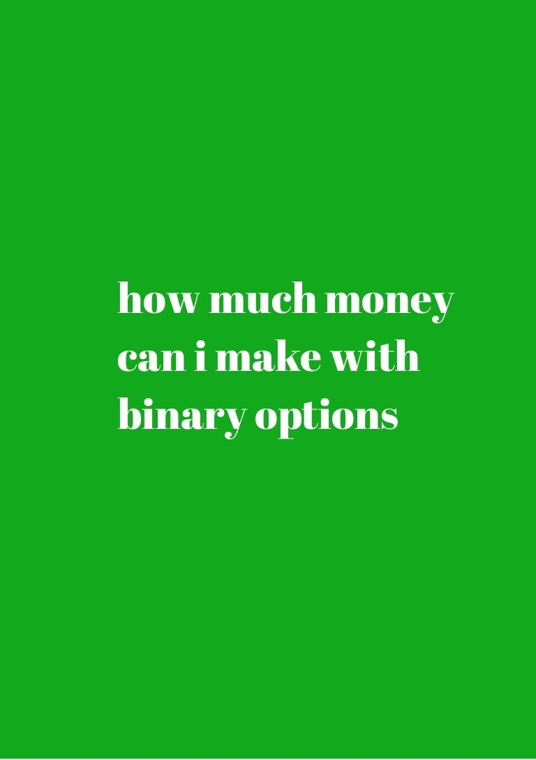 Can i earn lakhs in binary option,blogger.com