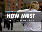 How Must the Good News Be Preached?