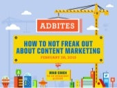 How To Not Freak Out About Content Marketing By JESS3