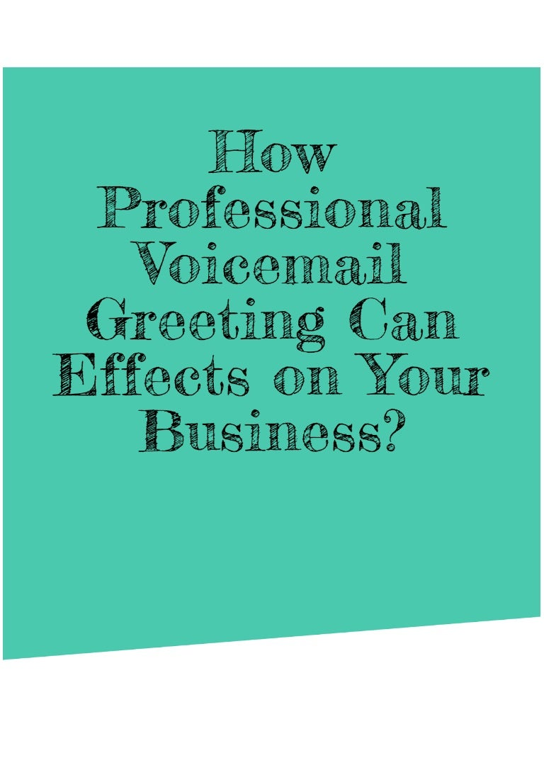 How Professional Voice Mail Greeting Can Effects On Your Business