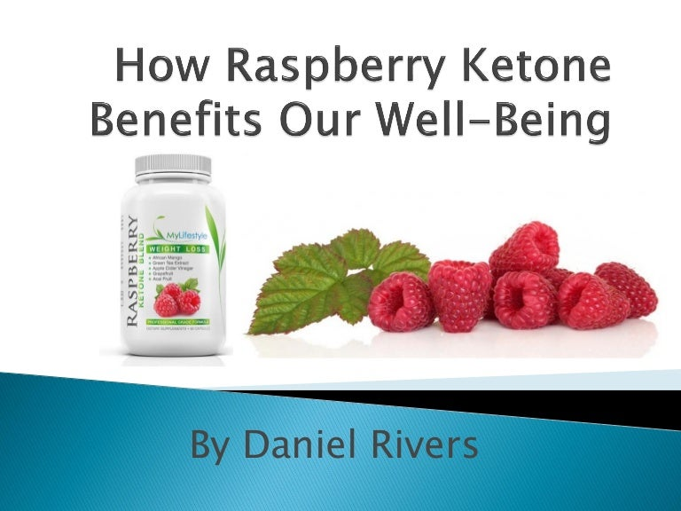 How Raspberry Ketones Benefits Wellbeing