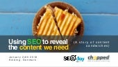 How SEO Insight Reveals The Content We Need  - SEOday.dk January 2018