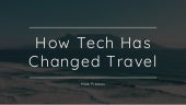 How Tech Has Changed Travel
