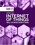 How the Internet of Things Will Change Everything