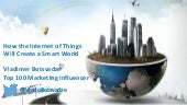 How the Internet of Things Will Create a Smart World