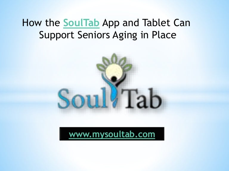 How the SoulTab App and Tablet Can Support Seniors Aging in Place