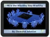 How the wealthy stay wealthy
