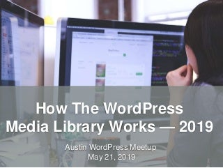 How the word press media library works 2019