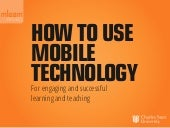How To Use Mobile Technology for Engaging & Successful Learning & Teaching