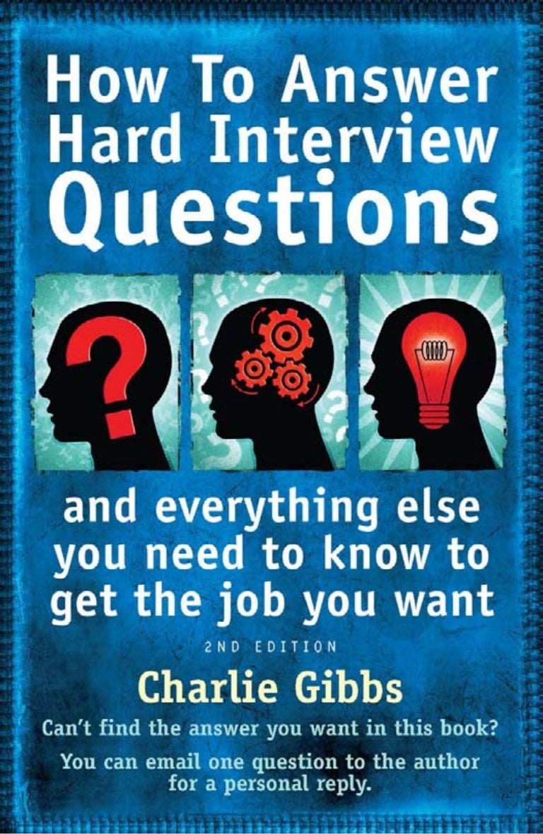 how to answer hard interview questions and everything else you need t