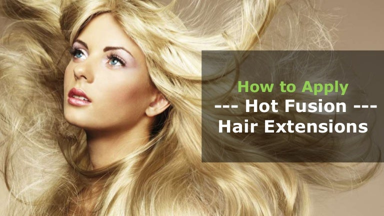 How To Apply Hot Fusion Hair Extensions