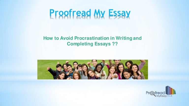 essays for the procratinators The full story about why procrastinators routinely ruin their own lives to understand why procrastinators procrastinate so much  writing a book.