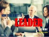 How To Be A Better Leader At Work – Manager Skills