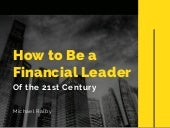 How to Be a Financial Leader of the 21st Century | Michael Ralby