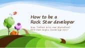 How to be a rock star developer