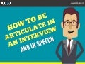 How To Be Articulate In Speech And In An Interview