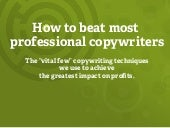 How to beat most professional copywriters