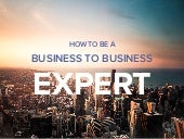 How to be a B2B Marketing Expert
