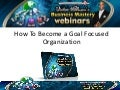 Victor Holman - How to Become a Goal Focused Organization (Video)