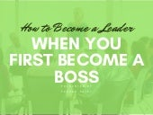 How to Be a Leader When You First Become a Boss
