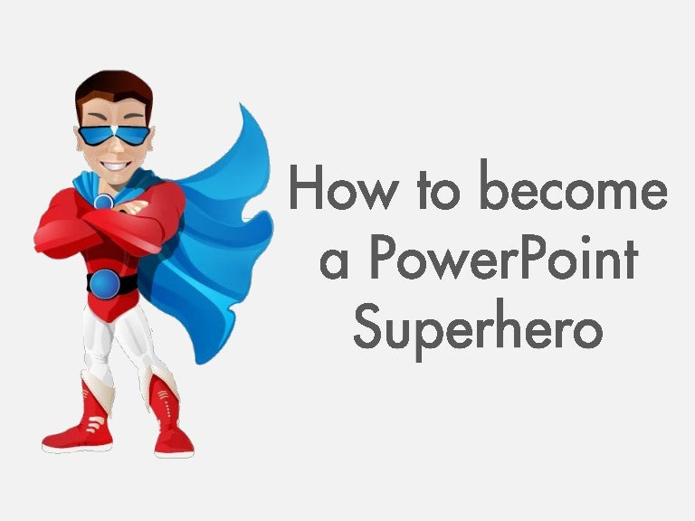 How to become a presentation super hero toneelgroepblik Image collections