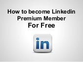 How to become Linkedin Premium Member for Free