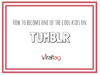 How to Become one of the Cool Kids on Tumblr