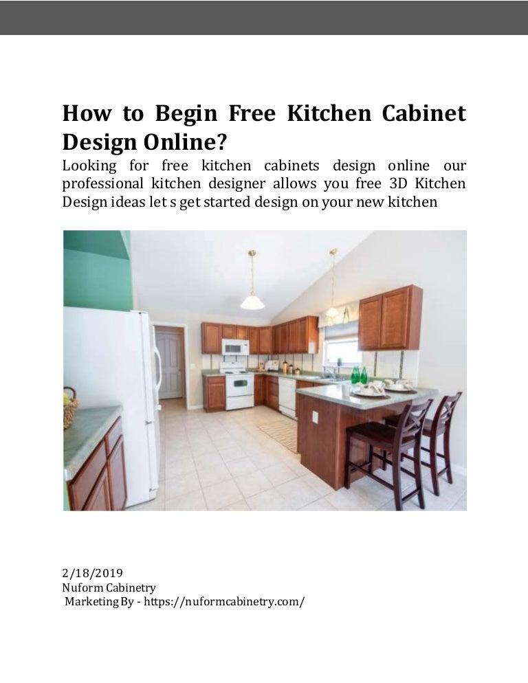 How To Begin Free Kitchen Cabinet Design Online Nuformcabinetry