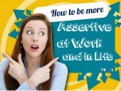 How To Be More Assertive At Work And In Life - Character Building