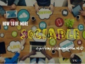How To Be More Sociable – Improving Communication Skills