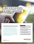 How to be successful in mobile advertising - Quantcast white paper - 2016