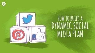 How to Build a Dynamic Social Media Plan