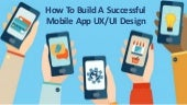 How to build a successful mobile app uxui design