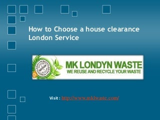How to choose a house clearance london service