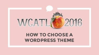 How To Choose A Theme