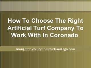 How To Choose The Right Artificial Turf Company To Work With In Coronado