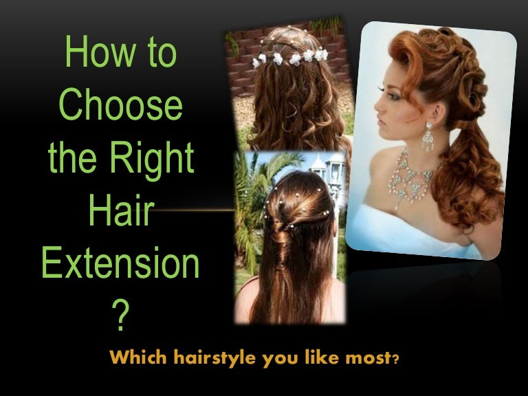 How To Choose The Right Hair Extension