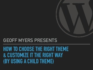 How to Choose the Right Theme & Customize It the Right Way (Using a Child Theme)