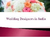 How to choose top designers for a spectacular wedding?