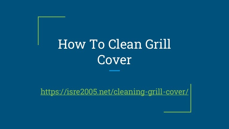 How To Clean Grill Cover