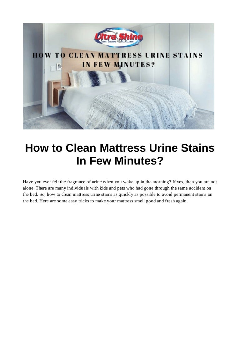How To Clean Mattress Urine Stains In Few Minutes