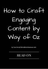 How to Craft Engaging Content By Way of Oz