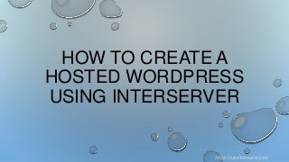 How to Create a Hosted WordPress using Interserver