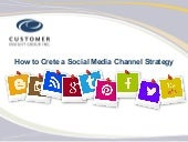 How To Create A Social Media Channel Strategy