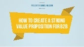 How to Create a Strong Value Proposition Design for B2B - It's all about the customer